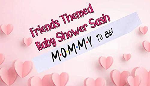 Amazon Com Baby Shower Sash Friends Theme Sash Friends Tv Show Mommy To Be Handmade