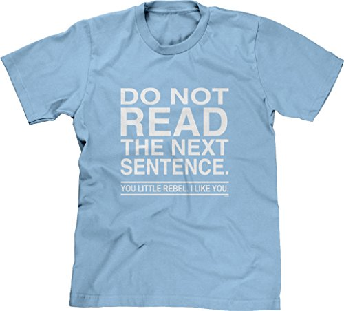 Blittzen Mens T-shirt Do Not Read The Next Sentence You Rebel, L, Light Blue