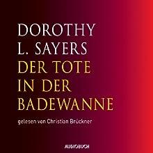 Der Tote in der Badewanne (Ein Fall für Lord Peter Wimsey 1) Hörbuch von Dorothy L. Sayers Gesprochen von: Christian Brückner