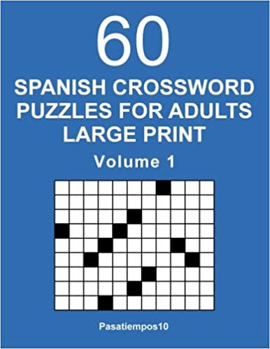 Spanish Crossword Puzzles For Adults Large Print Volume 1 Spanish