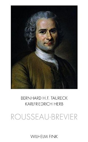 Rousseau-Brevier. Schlüsseltexte und Erläuterungen- Mit einem Vorwort von Raymond Trousson und dreizehn Zeichnungen von Bernhard H. F. Taureck
