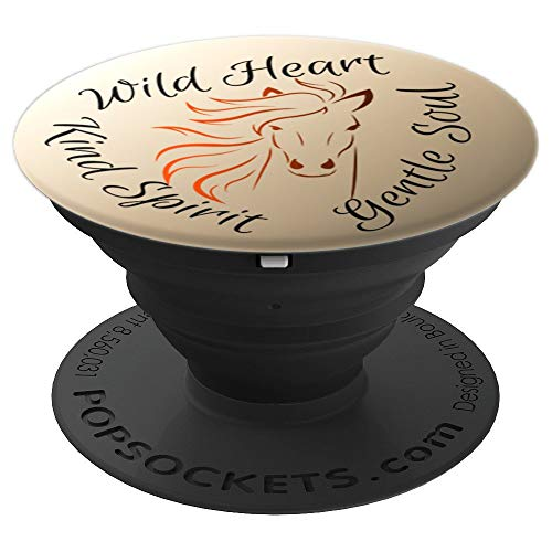 Wild Heart Kind Spirit Gentle Soul Horse - PopSockets Grip and Stand for Phones and Tablets