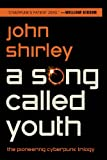 A Song Called Youth, John Shirley, 1607013304