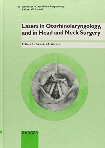 Lasers in Otorhinolaryngology, and in Head and Neck Surgery: 4th International Symposium, Kiel, January 1994 (Advances in Oto-Rhino-Laryngology, Vol. 49)