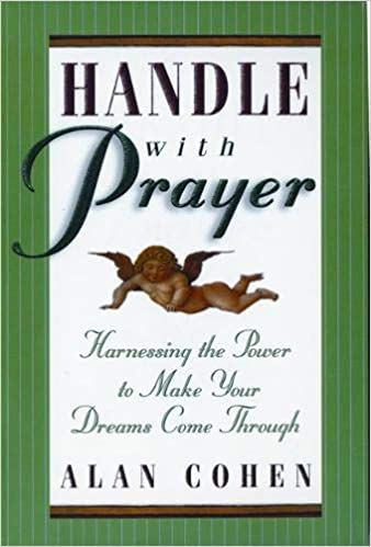 Handle with Prayer Harnessing the Power to Make Your Dreams Come Through