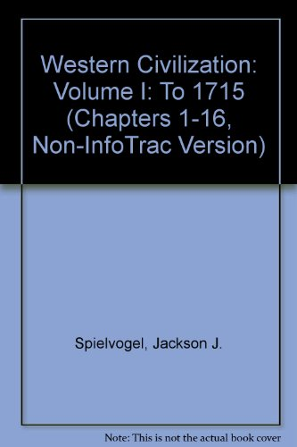 Western Civilization: Volume I: To 1715 (Chapters 1-16, Non-InfoTrac Version)