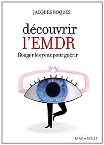 Découvrir l'EMDR par Roques