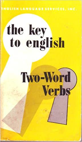 The Key to English Two-word Verbs (Key to English Series)