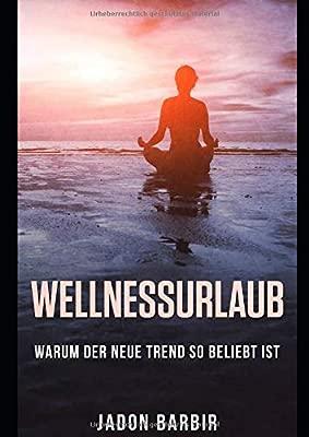 Wellness: Wellnessurlaub / Warum der neue Trend so beliebt ...