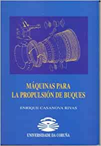 Amazon.com: Maquinas para la propulsion de buques (Spanish ...