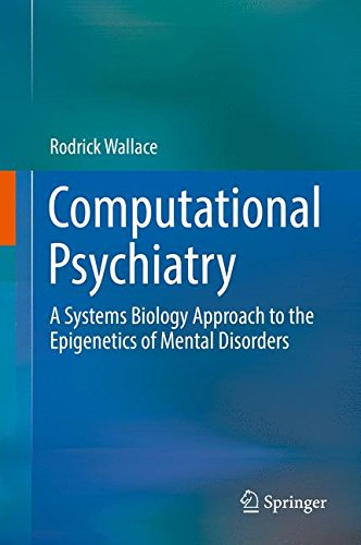 Computational Psychiatry: A Systems Biology Approach to the Epigenetics of Mental Disorders