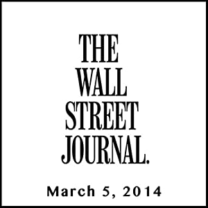The Morning Read from The Wall Street Journal, March 05, 2014 Newspaper / Magazine