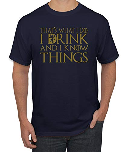 Wild Bobby That's What I Do I Drink and I Know Things Men's T Shirt Got Tyrion Graphic Humor Tee