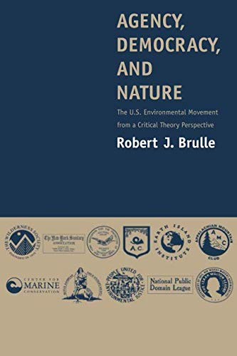 Agency, Democracy, and Nature: The U.S. Environmental Movement from a Critical Theory Perspective