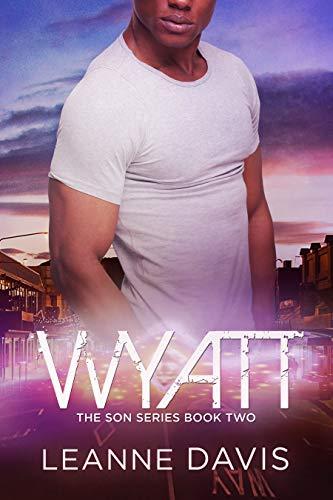 Wyatt (The Son Series Book 2) by [Davis, Leanne]