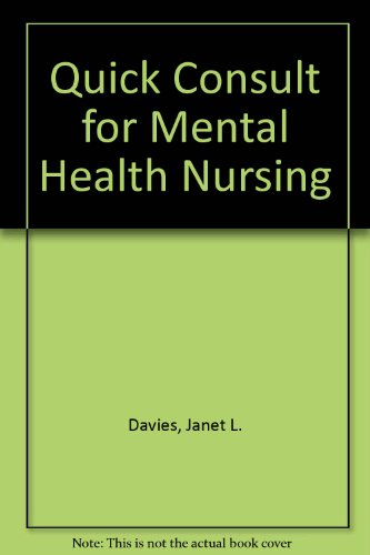 Quick Drug Consult for Mental Health and Psychiatric Nursing