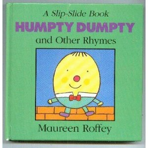 HUMPTY DUMPTY AND OTHER RHYMES (Slip-Slide Book)