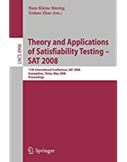 Theory and Applications of Satisfiability Testing – SAT 2008: 11th International Conference, SAT 2008, Guangzhou, China, May 12-15, 2008, Proceedings