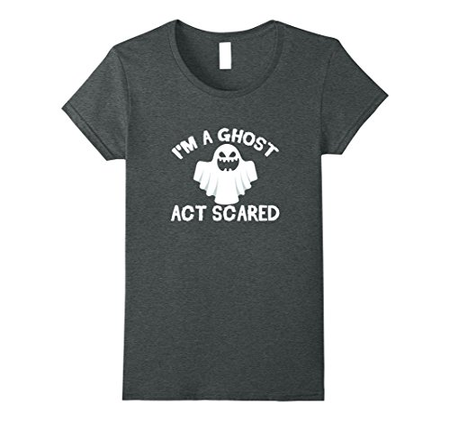 Womens I'm A Ghost Act Scared Funny Creepy Halloween T-Shirt Medium Dark Heather