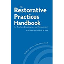 The Restorative Practices Handbook for Teachers, Disciplinarians and Administrators