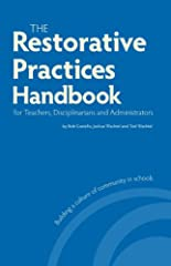 The Restorative Practices Handbook is a practical guide for educators interested in implementing restorative practices, an approach that proactively builds positive school communities while dramatically reducing discipline referrals, suspensi...