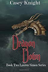 { [ DRAGON DOWN ] } Knight, Casey ( AUTHOR ) Jul-24-2014 Paperback Paperback