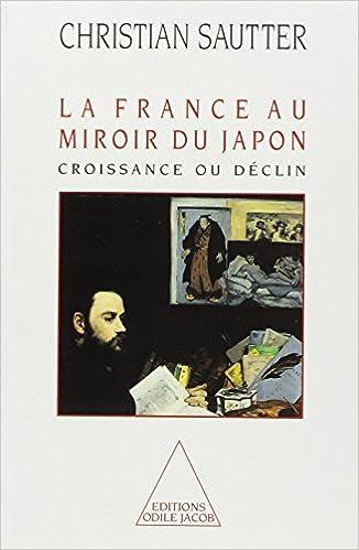 En ligne téléchargement gratuit La France au miroir du Japon : Croissance ou déclin pdf, epub ebook