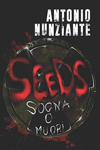 Seeds: Sogna o muori (Italian Edition)