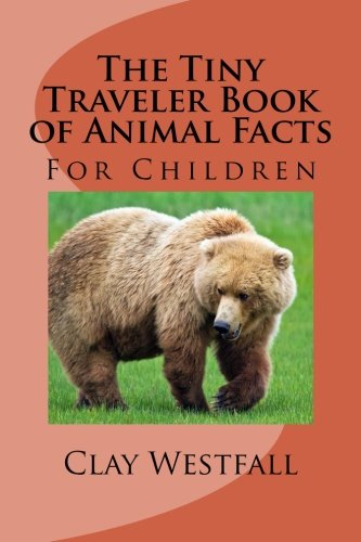 Tiny Traveler Book of Animal Facts: For Children