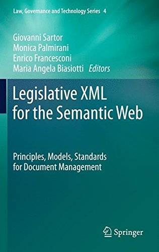 Legislative XML for the Semantic Web: Principles, Models, Standards for Document Management (Law, Governance and Technology Series) by Springer