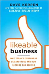 Likeable Business: Why Today's Consumers Demand More and How Leaders Can Deliver Paperback