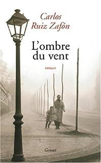L'ombre du vent : roman, Ruiz Zafón, Carlos