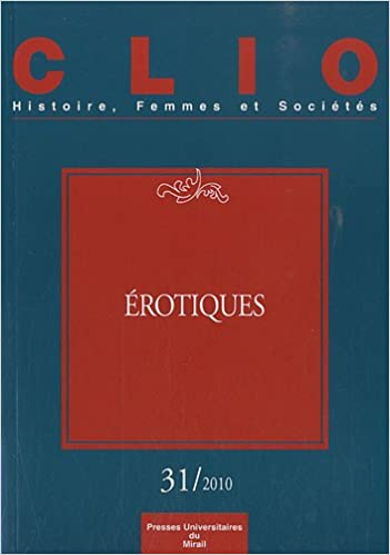 Lire Clio, N° 31/2010 : Erotiques pdf ebook