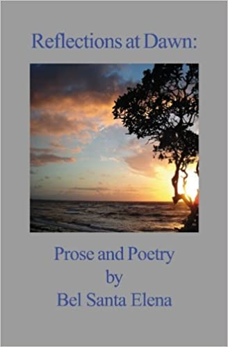 Reflections at Dawn: Prose And Poetry