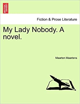 My Lady Nobody. A novel.