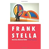 Frank Stella: American Abstract Artist (Painters) 4th edition by Pearson, james (2013) Paperback