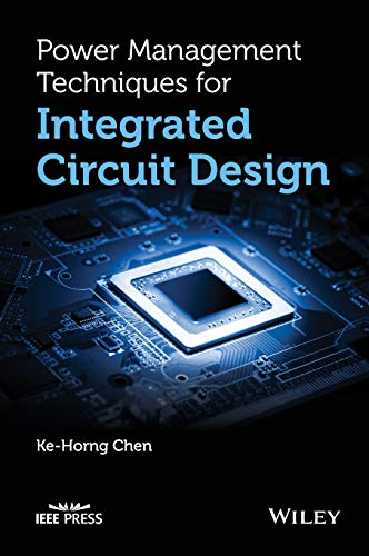 Power Management Techniques for Integrated Circuit Design (Wiley - IEEE)