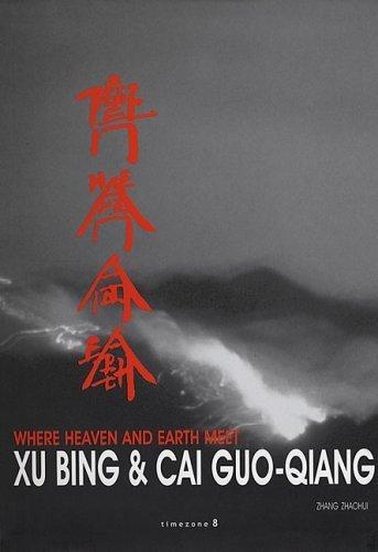 Where Heaven And Earth Meet: The Art Of Xu Bing And Cai Guo-Qiang by Zhang Zhaohui (2005-03-15)