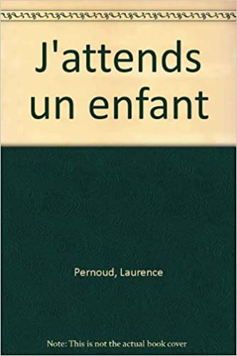 J Attends Un Enfant 2006 Amazon Ca Laurence Pernoud Books