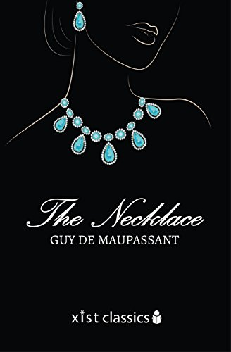 The Necklace and Other Short Stories (Xist Classics)