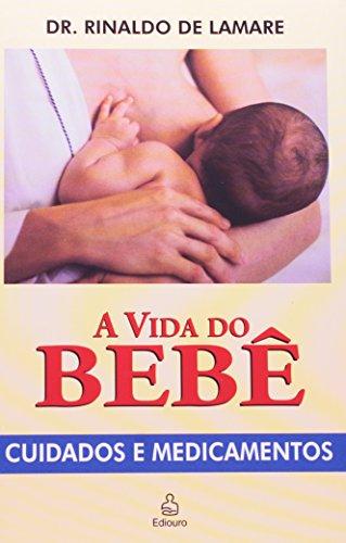 A Vida Do Bebê. Cuidados E Medicamentos