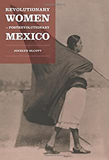 As if jesus walked on earth cardenismo sonora and the mexican revolutionary women in postrevolutionary mexico next wave new directions in womens studies fandeluxe Images