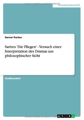 Server 1900 (Sartres 'Die Fliegen' - Versuch einer Interpretation des Dramas aus philosophischer Sicht (German Edition))