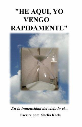 """He Aqui, Yo Vengo Rapidamente"" (Spanish Edition) [Shelia Keels] (Tapa Blanda)"