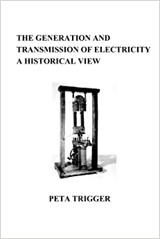 Book The Generation and Transmission of Electricity: A Historical View