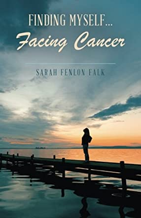 Finding Myself...Facing Cancer