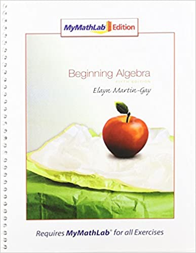 Beginning Algebra, MyMathLab Edition Package (5th Edition): Elayn ...