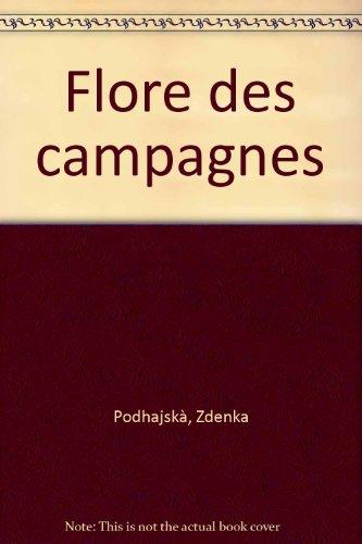 Flore des campagnes ~ Zdenka Podhajskà, Kvæetoslav Hisek, Pamela Bristow, Jean-Pierre A. Pigeonnier De Kermalvezin
