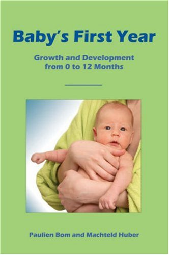 Download Baby's First Year: Growth and Development from 0 to 12 Months PDF