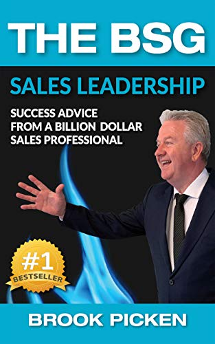 The BSG Sales Leadership: Success Advice From A Billion-Dollar Sales Professional